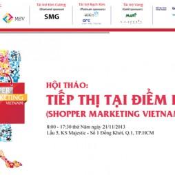 """Hội thảo """"Tiếp thị tại điểm bán lẻ"""" (Shopper Marketing Vietnam Summit) vào ngày 21/11/2013"""